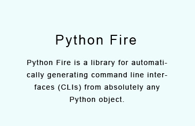 A library for creating command line interfaces from absolutely any Python object