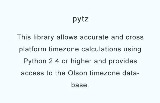 Allows accurate and cross platform timezone calculations using Python