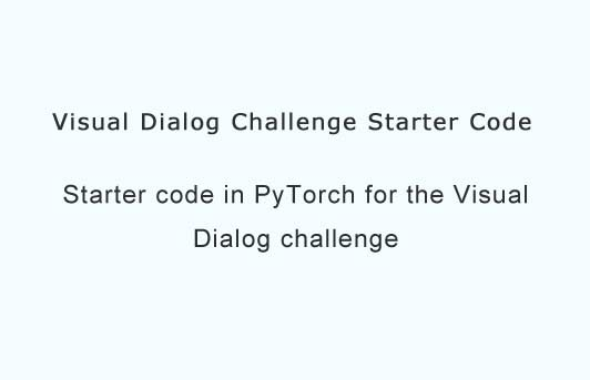 Starter code in PyTorch for the Visual Dialog challenge