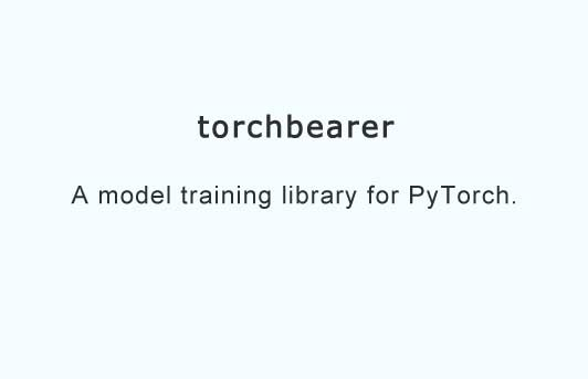 torchbearer: A model training library for researchers using PyTorch