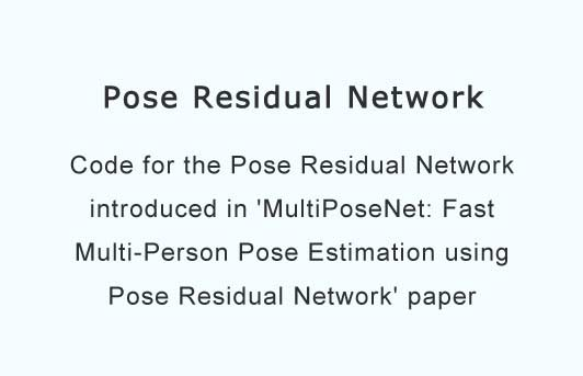 Fast Multi-Person Pose Estimation using Pose Residual Network' paper