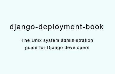 The Unix system administration guide for Django developers