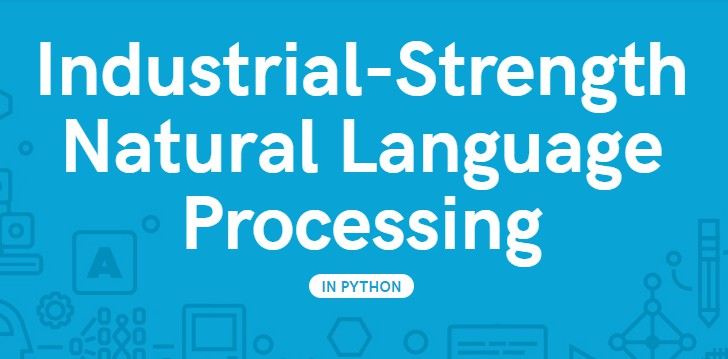 A library for industrial-strength natural language processing in Python